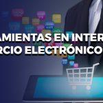 Herramientas en Internet: Comercio electrónico