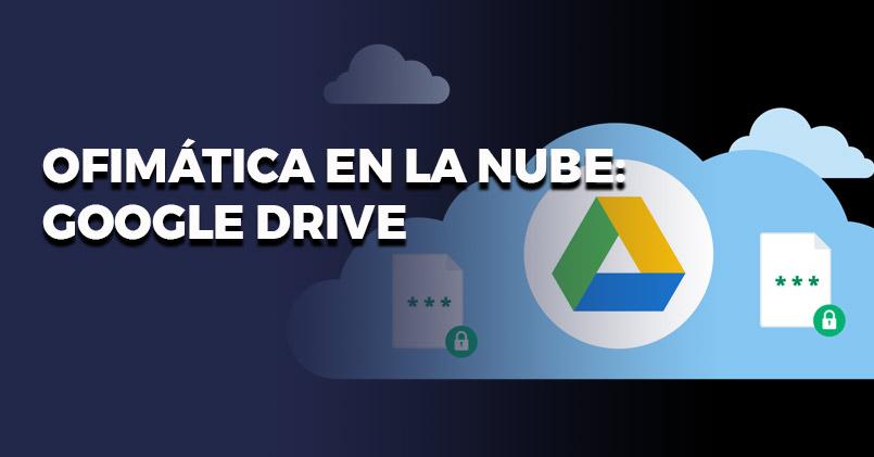 ADGG055PO OFIMÁTICA EN LA NUBE: GOOGLE DRIVE