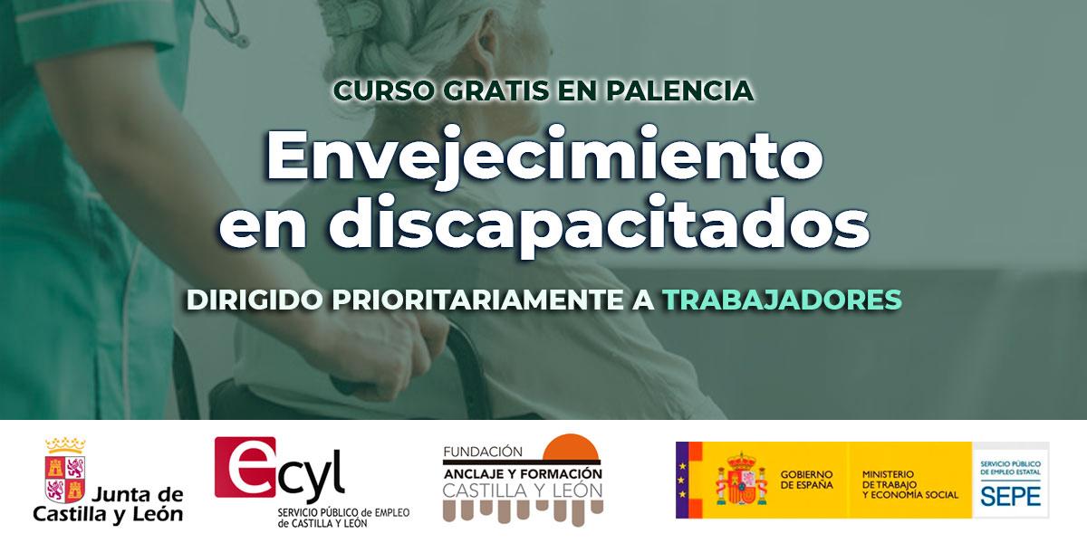 Curso gratis Palencia ENVEJECIMIENTO EN DISCAPACITADOS